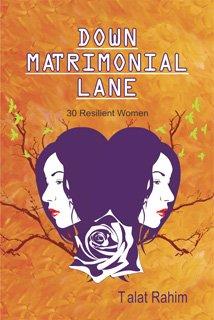 Down Matrimonial Lane: 30 Resilient Women Talat Rahim Tallat