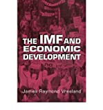 img - for [(The IMF and Economic Development )] [Author: James Raymond Vreeland] [Dec-2009] book / textbook / text book