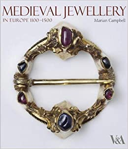 Medieval Jewellery: In Europe 1100-1500 por Marian Campbell epub