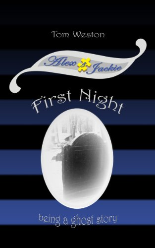 First Night (The Alex and Jackie Adventures Book 1) by [tom weston]