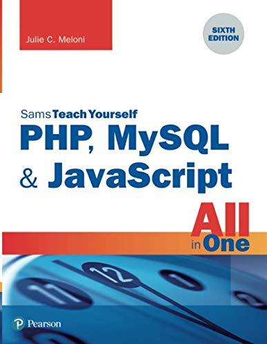 Sams Teach Yourself PHP, MySQL & JavaScript All in One