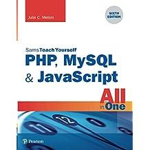 PHP, MySQL & JavaScript All in One, Sams Teach Yourself (6th Edition)