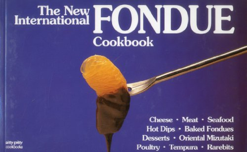 The New International Fondue Cookbook by Coleen Simmons, Bob Simmons