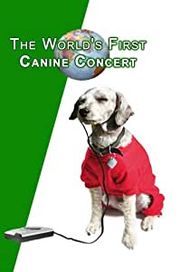The World's First Canine Concert