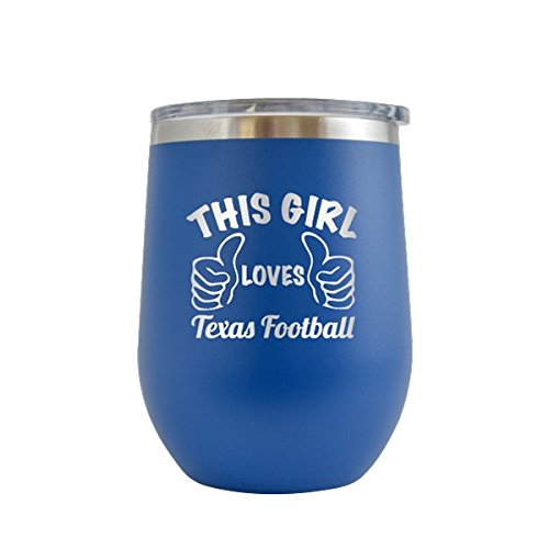 This Girl Loves Texas Football- Engraved 12 oz Stemless Wine Tumbler Cup Glass Etched - Funny Gifts for him, her, mom, dad, husband, wife (Royal Blue - 12 oz)