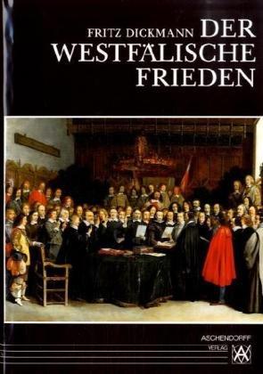 Der Westfälische Frieden Gebundenes Buch – 31. Oktober 2013 Konrad Repgen Fritz Dickmann Der Westfälische Frieden Aschendorff