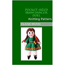 Pocket-Sized Irish Dancer Doll: Knitting Pattern (Pocket-Sized Pals Book 1)