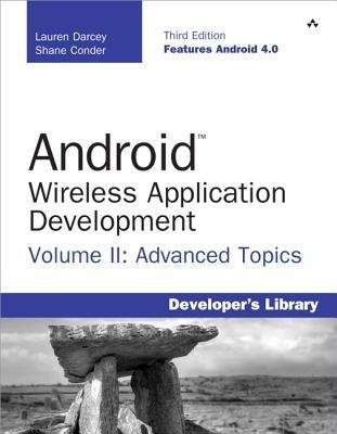 [(Android Wireless Application Development: Advanced Android v. II: Advanced Topics )] [Author: Shane Conder] [Jul-2012]