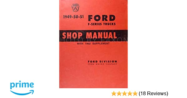 amazon com 1949 52 ford truck service shop repair manual with rh amazon com 1951 Ford F1 Rat Rod 1948 Ford F1