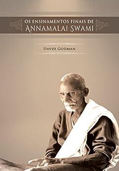 Os Ensinamentos Finais de Annamalai Swami por [Swami, Annamalai]