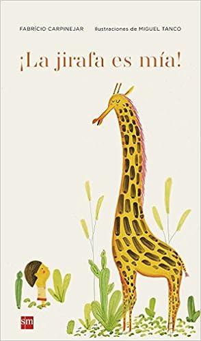 Descargas gratuitas de libros electrónicos en línea para kindle ¡La jirafa es mía! (Albumes ilustrados) 8467585951 en español PDF FB2 iBook