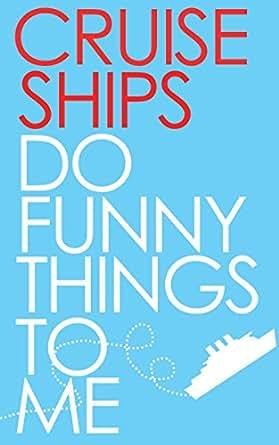 Amazon cruise ships do funny things to me ebook joshua kinser print fandeluxe Gallery