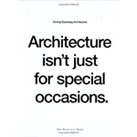 Architecture Isn't Just for Special Occasions: Koning Eizenberg Architecture