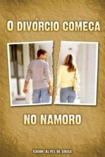 O Divórcio Começa no Namoro