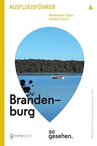 Brandenburg Ausflugsführer: Brandenburg so gesehen. (ScottyScout Ausflugsführer)
