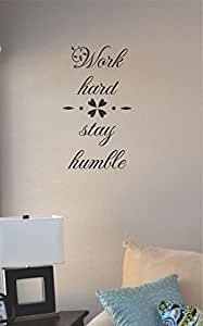 work hard stay humble Vinyl Wall Art Decal Sticker