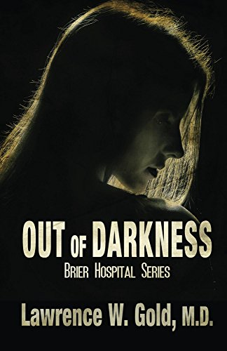 Book: Out of darkness (Brier Hospital) by Lawrence Gold, M.D.