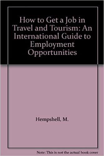 How to Get a Job in Travel and Tourism: An International Guide to Employment Opportunities