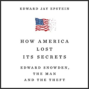 How America Lost Its Secrets Hörbuch
