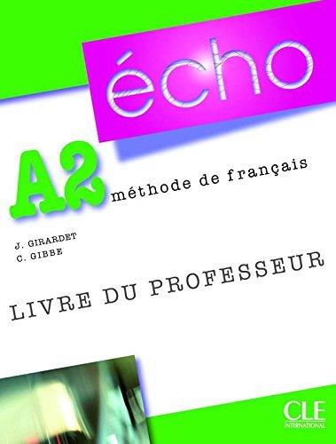Echo (Nouvelle Version): Guide Pedagogique A2 by Jacky Girardet (2010-04-06)