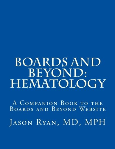 Boards and Beyond: Hematology: A Companion Book to the Boards and Beyond Website