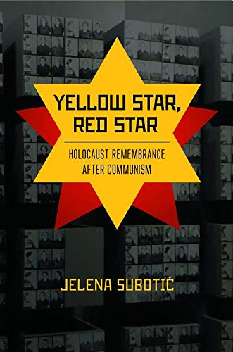 Yellow Star, Red Star: Holocaust Remembrance after Communism]()
