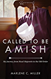 Called to Be Amish: My Journey from Head Majorette to the Old Order (Plainspoken Book 2)