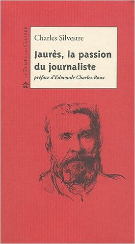 Download Online Jaurès, la passion du journaliste pdf