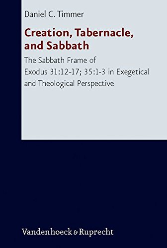 Creation, Tabernacle, and Sabbath: The Sabbath Frame of Exodus 31:12 ...
