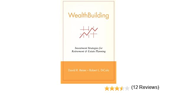 WealthBuilding: Investment Strategies for Retirement and Estate ...