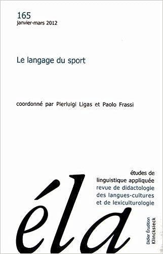 Livres gratuits en ligne Etudes de Linguistique Appliquée, N° 165, Janvier-mars : Le langage du sport pdf