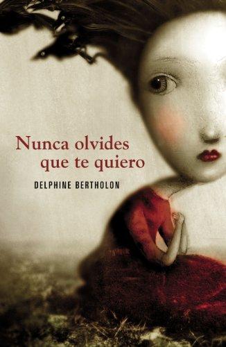Nunca olvides que te quiero (Spanish Edition) by [Bertholon, Delphine]