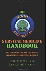 The Doom and Bloom Survival Medicine Handbook: Keep your Loved Ones Healthy in Every Disaster, from Wildfires to a Complete Societal Collapse