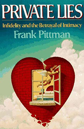 Private Lies: Infidelity and the Betrayal of Intimacy (Best Week Long Hikes)