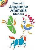 Fun with Japanese Animals Stencils (Dover Stencils)