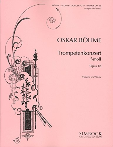 Böhme: Trumpet Concerto in F Minor, Op. 18
