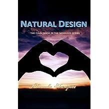 Natural Design (The Modules) (Volume 6)