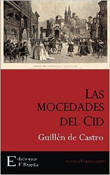 Las mocedades del Cid (Spanish Edition)