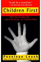 Children First: What Society Must Do--and is Not Doing--for Children Today Kindle Edition