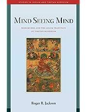 Mind Seeing Mind: Mahamudra and the Geluk Tradition of Tibetan Buddhism