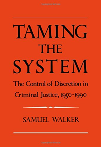 Taming the System: The Control of Discretion in Criminal Justice, - Apex 90 For Sale