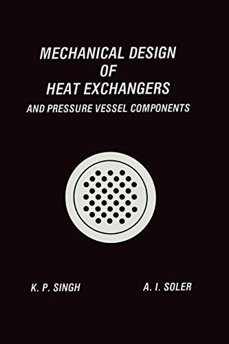 Mechanical Design of Heat Exchangers: And Pressure Vessel Components