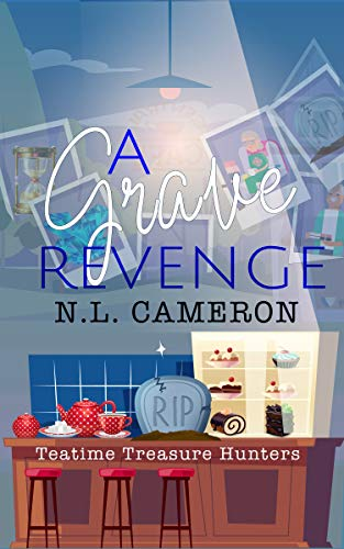 A Grave Revenge (Teatime Treasure Hunters Book 5) by [Cameron, N.L. ]