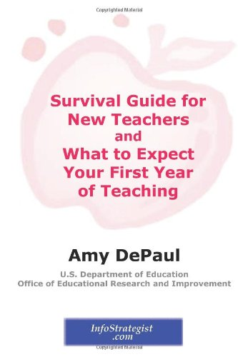 Survival Guide for New Teachers and What to Expect Your First Year of Teaching