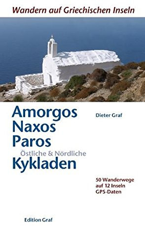 Amorgos, Naxos, Paros, Östliche & Nördliche Kykladen: 50 Wanderwege auf 12 Inseln GPS Daten (Wandern auf griechischen Inseln)