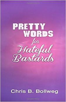 Book Pretty Words for Hateful Bastards