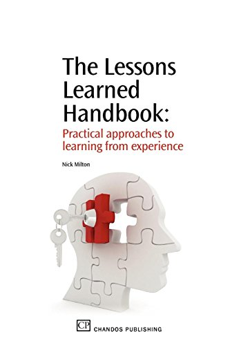 The Lessons Learned Handbook: Practical Approaches to Learning from Experience by Chandos Publishing