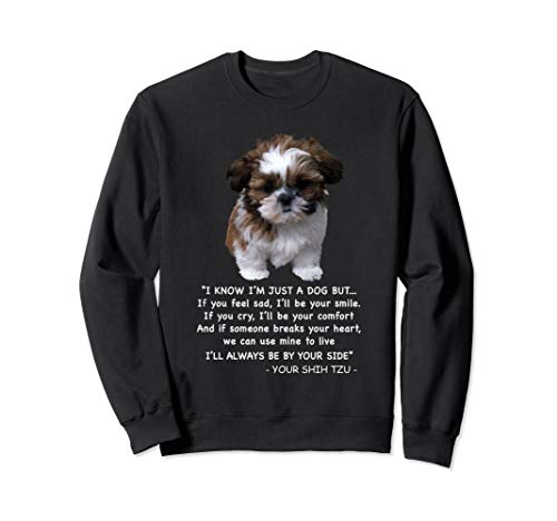 Funny dog Image gift men women - Shih tzu Quote cute t-shirt Sweatshirt