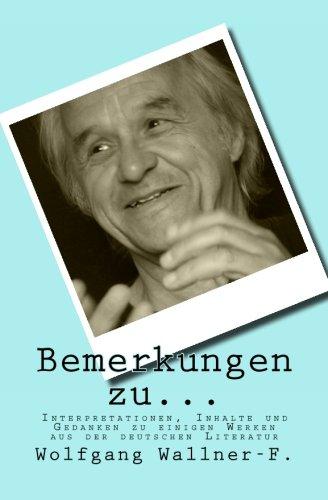 Bemerkungen zu.: Interpretationen, Inhalte und Gedanken zu einigen Werken aus der deutschen Literatur