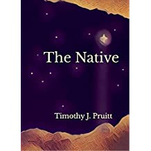 The Native: A Celebration Of The Incarnation  (PruittWrites Bible Studies Book 3)